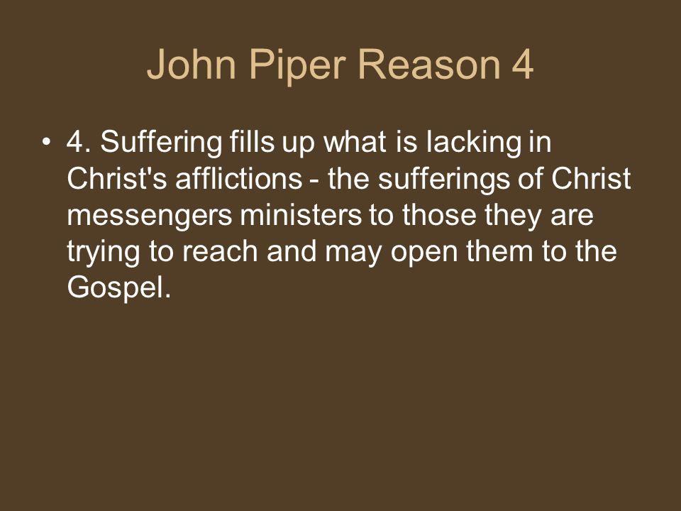 John Piper Reason 4