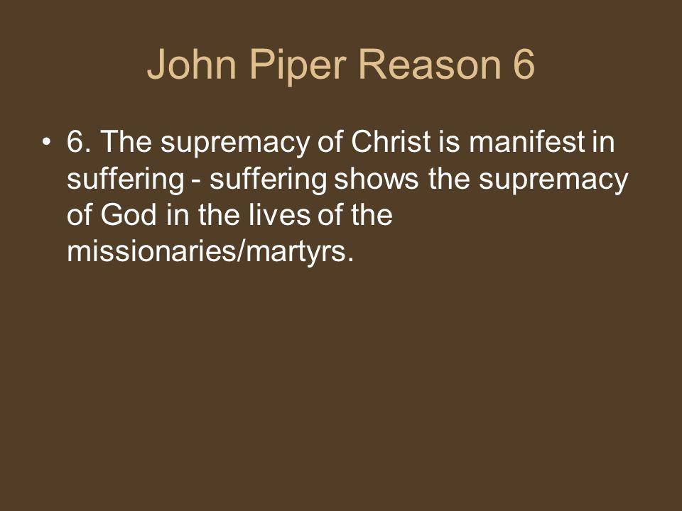 John Piper Reason 6