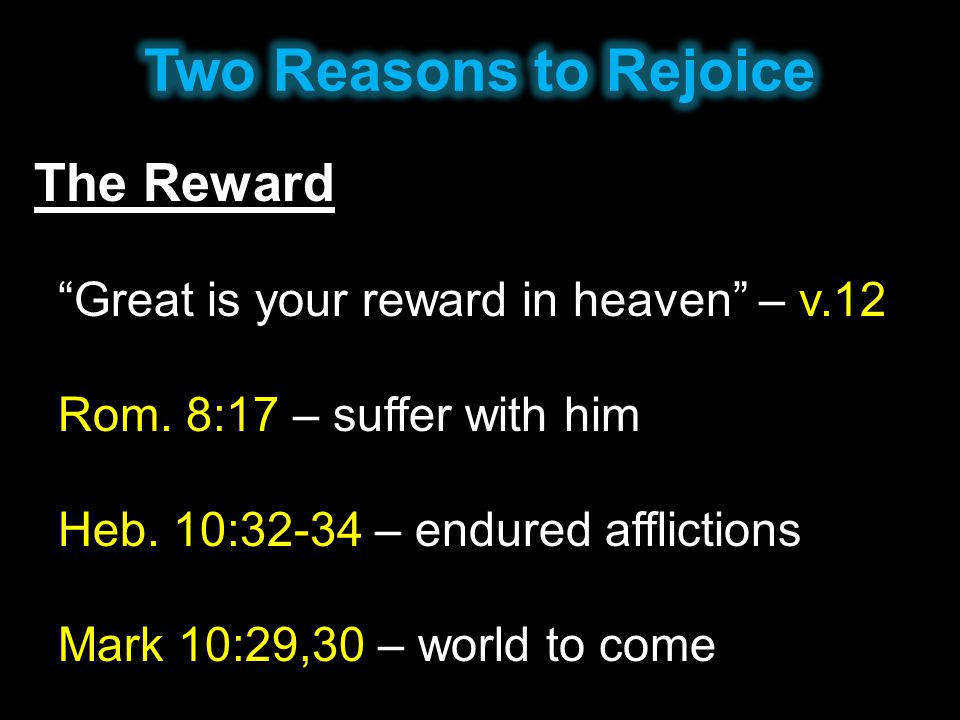 Two Reasons to Rejoice The Reward