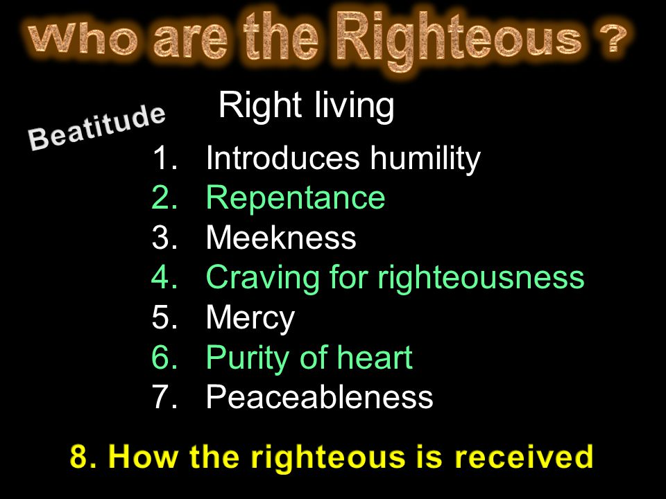 8. How the righteous is received