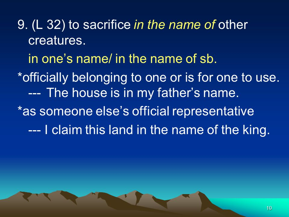 9. (L 32) to sacrifice in the name of other creatures.