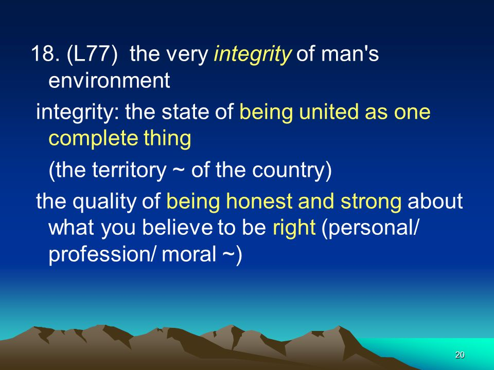 18. (L77) the very integrity of man s environment