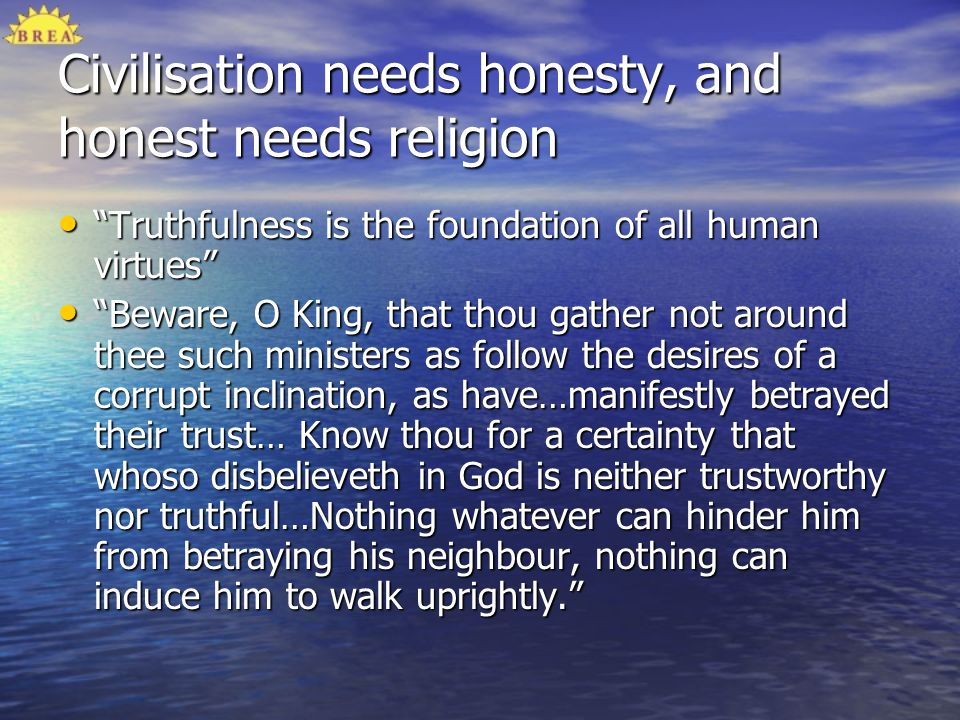 Civilisation needs honesty, and honest needs religion