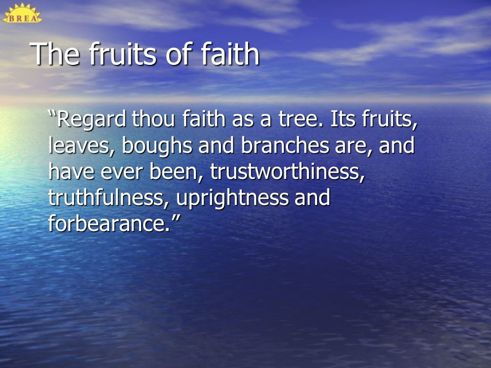 The fruits of faith