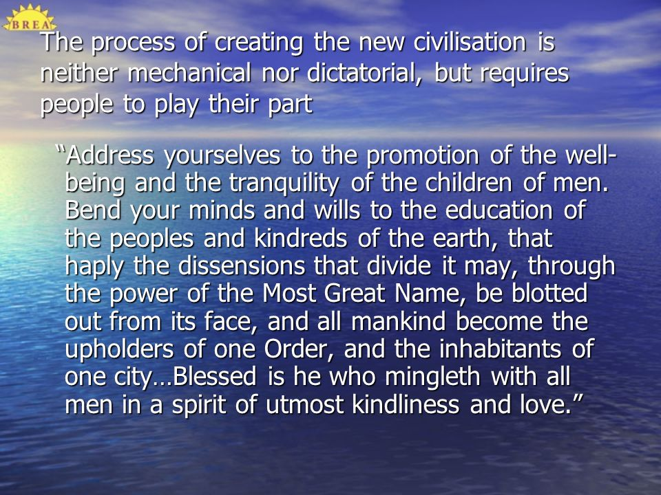 The process of creating the new civilisation is neither mechanical nor dictatorial, but requires people to play their part