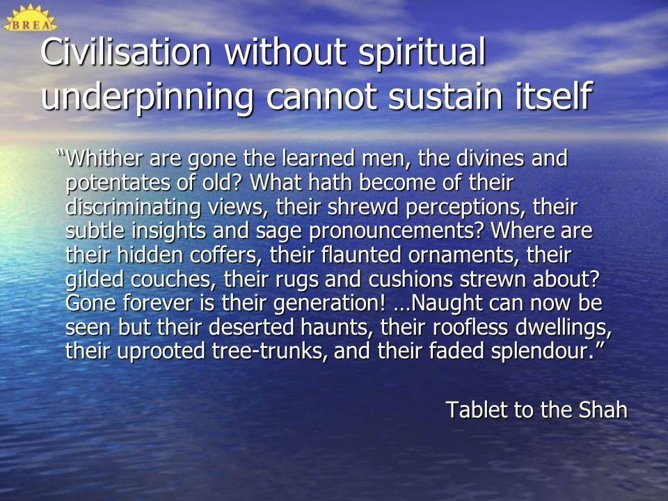 Civilisation without spiritual underpinning cannot sustain itself