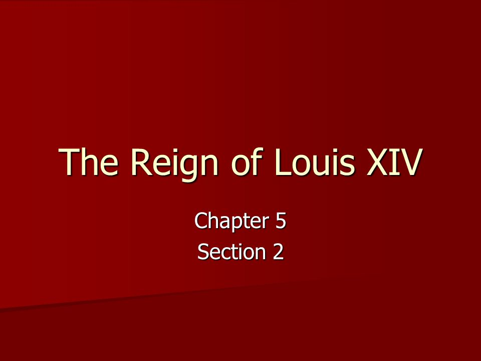 The Reign of Louis XIV Chapter 5 Section 2
