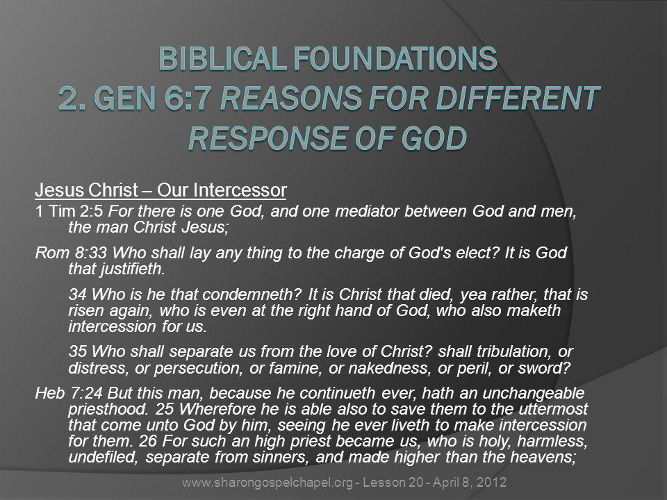 Biblical Foundations 2. Gen 6:7 Reasons For Different Response Of God