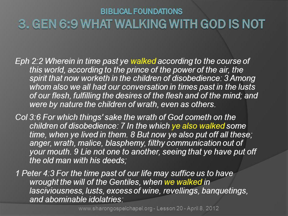 Biblical Foundations 3. Gen 6:9 What Walking With God Is Not