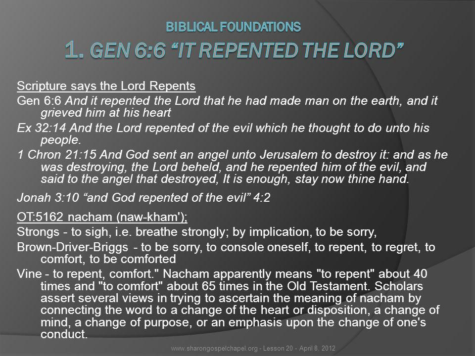 Biblical Foundations 1. Gen 6:6 It Repented The Lord