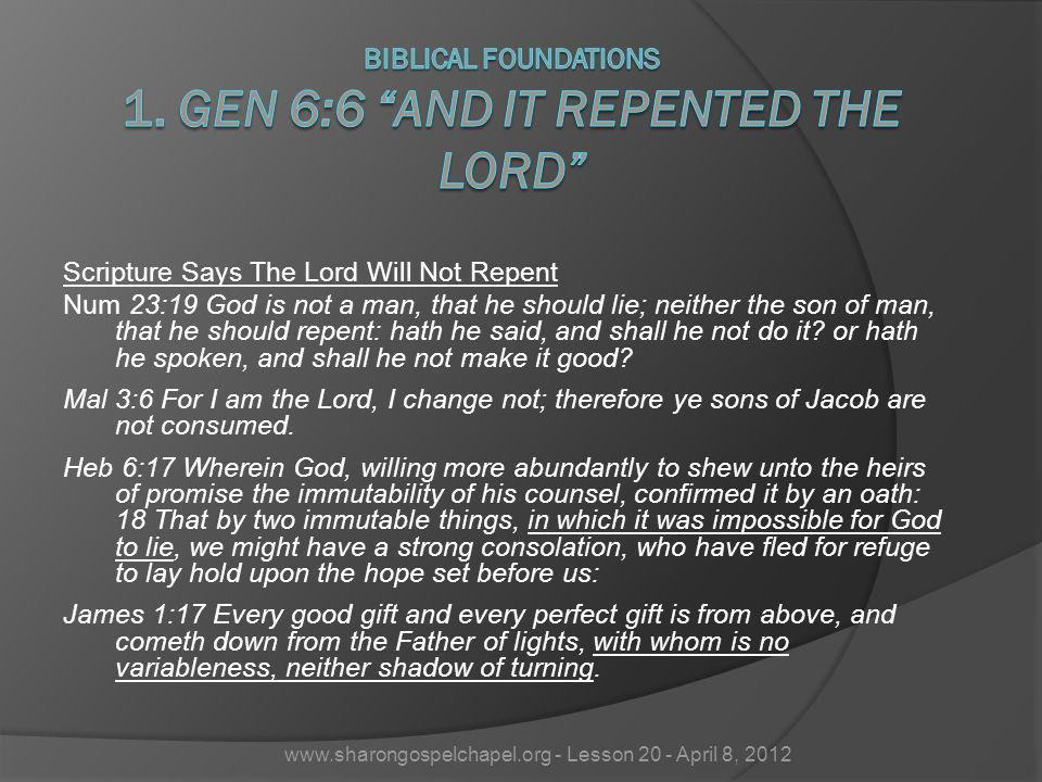 Biblical Foundations 1. Gen 6:6 And It Repented The Lord