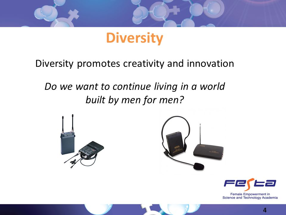 Diversity Diversity promotes creativity and innovation