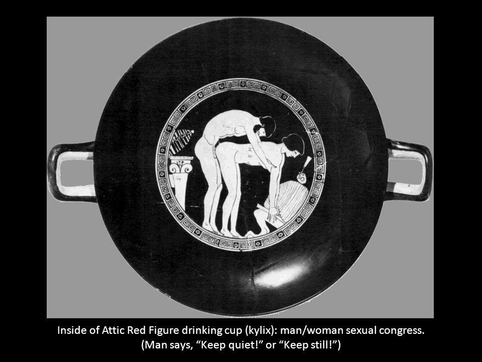 1-13-99 Inside of Attic Red Figure drinking cup (kylix): man/woman sexual congress. (Man says, Keep quiet! or Keep still! )