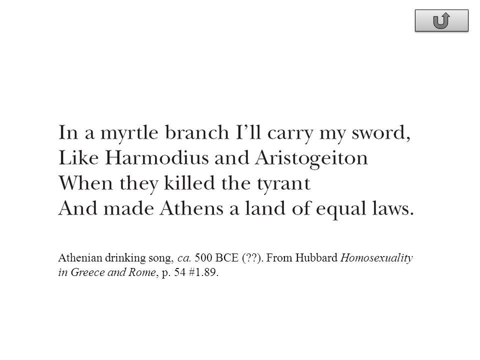 1-13-99 Athenian drinking song, ca. 500 BCE ( ). From Hubbard Homosexuality in Greece and Rome, p. 54 #1.89.