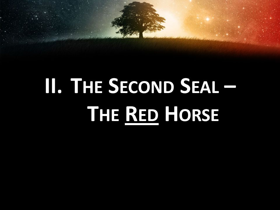 The Second Seal – The Red Horse