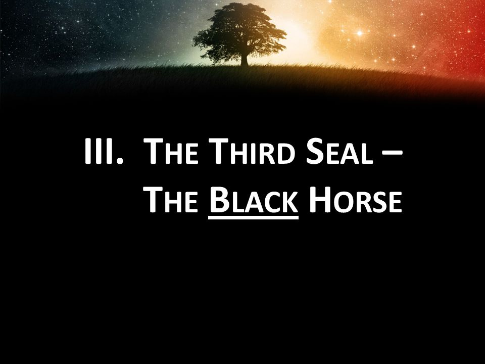 The Third Seal – The Black Horse