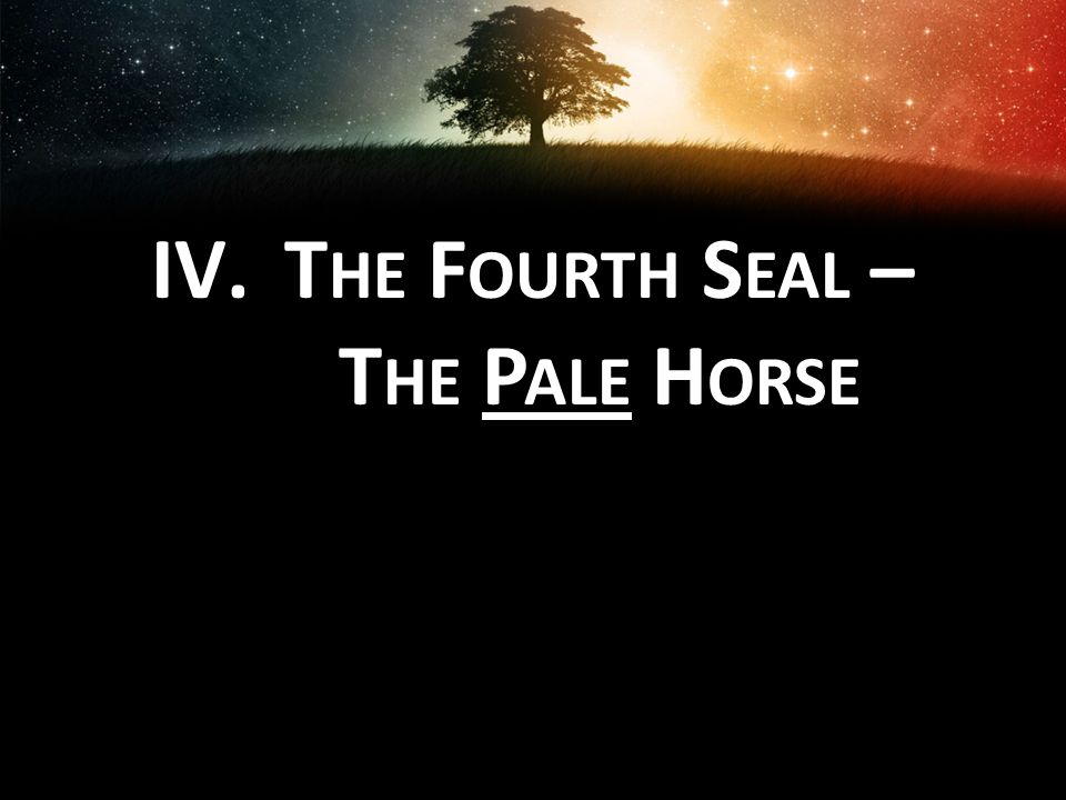 The Fourth Seal – The Pale Horse