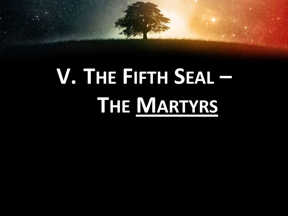 The Fifth Seal – The Martyrs