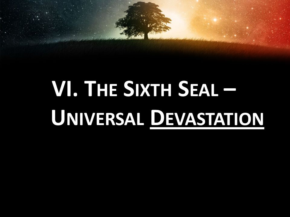 The Sixth Seal – Universal Devastation