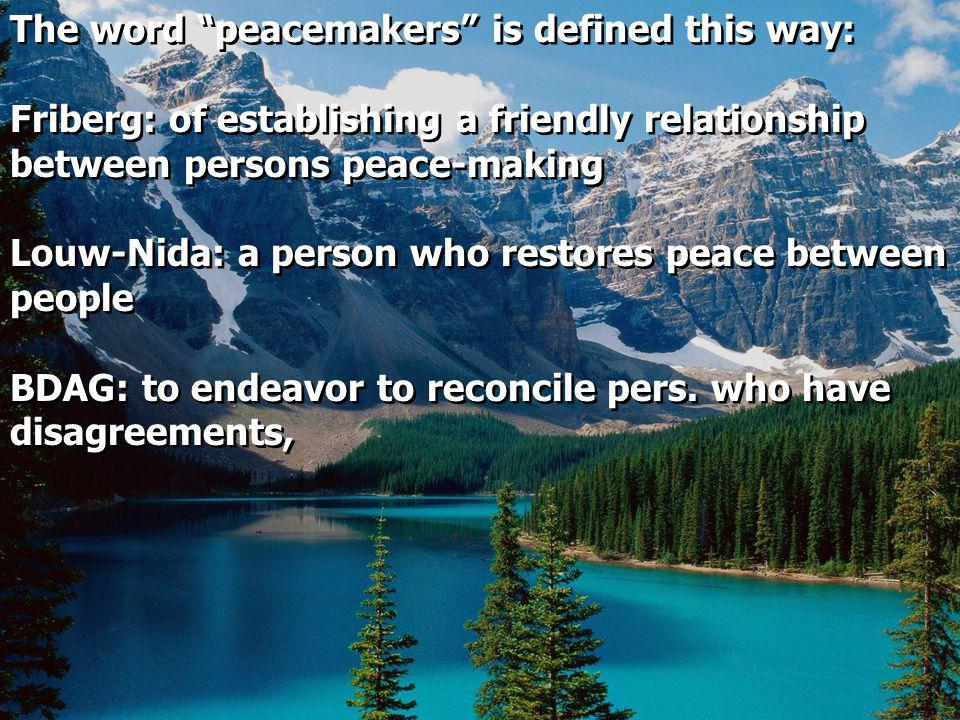 The word peacemakers is defined this way: