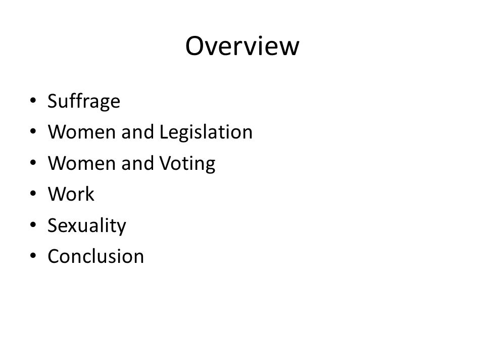 Overview Suffrage Women and Legislation Women and Voting Work
