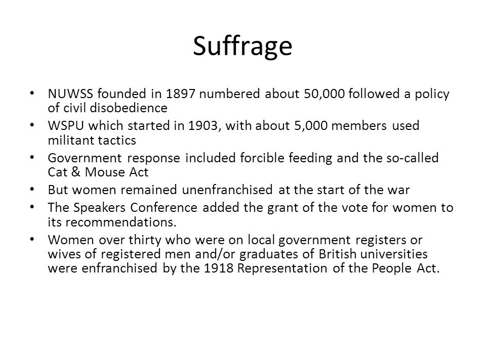 Suffrage NUWSS founded in 1897 numbered about 50,000 followed a policy of civil disobedience.