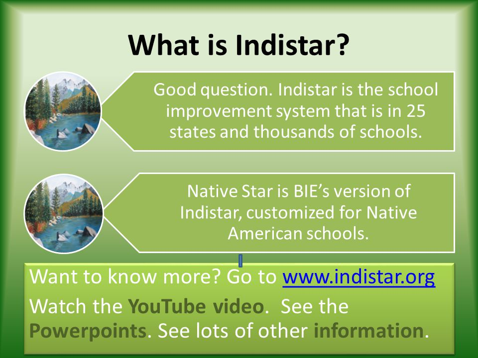 What is Indistar Good question. Indistar is the school improvement system that is in 25 states and thousands of schools.