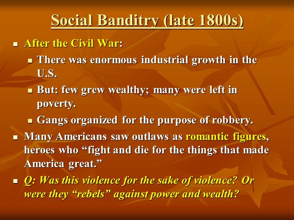 Social Banditry (late 1800s)
