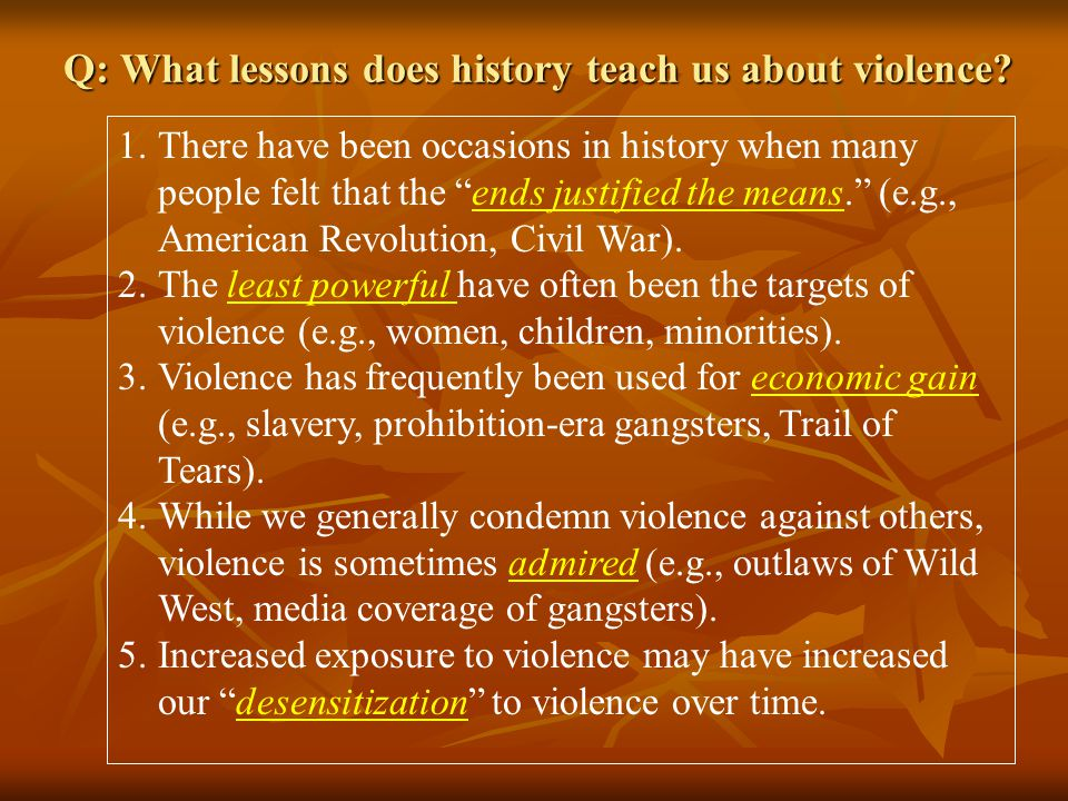 Q: What lessons does history teach us about violence