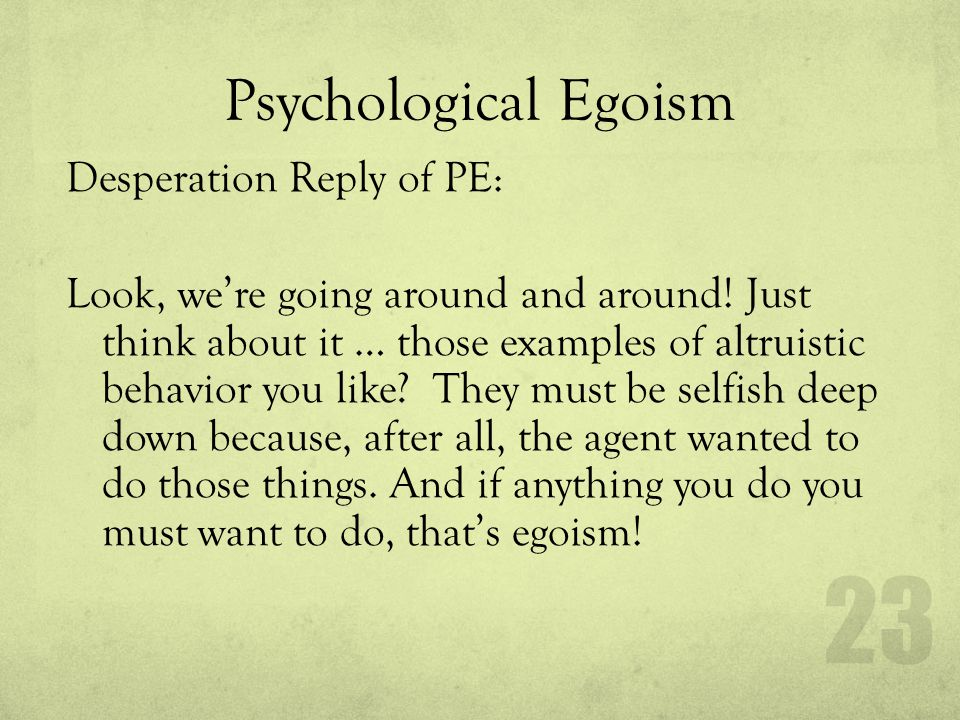 Psychological Egoism Reply to Desperation Reply of PE: