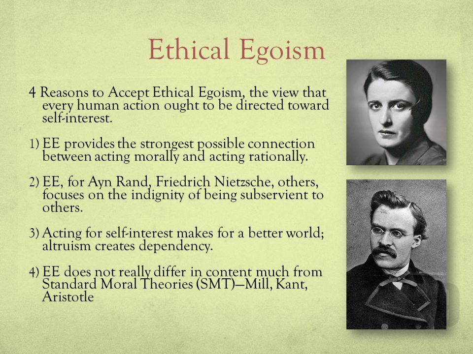 Ethical Egoism Reason 1: Strongest possible connection between acting morally and acting rationally