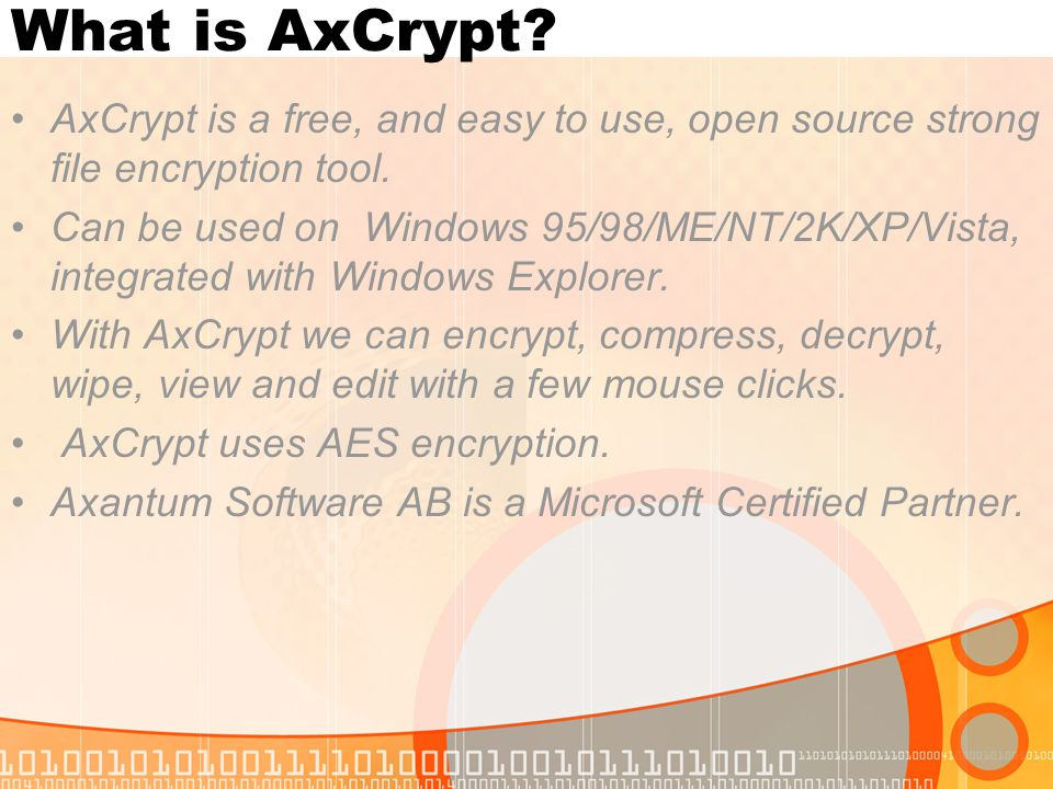 What is AxCrypt AxCrypt is a free, and easy to use, open source strong file encryption tool.