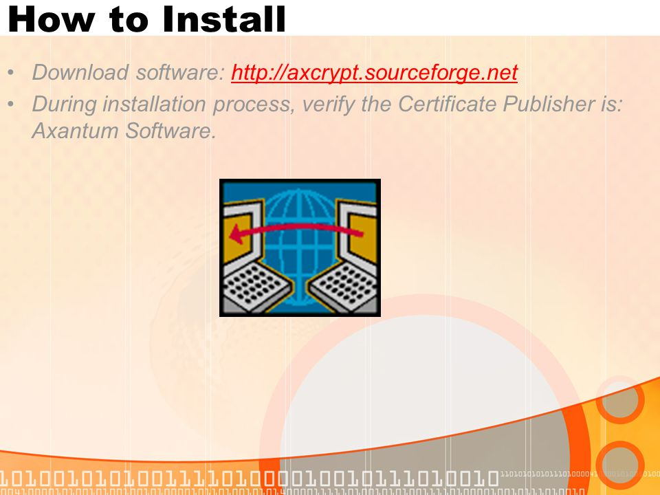 How to Install Download software: http://axcrypt.sourceforge.net