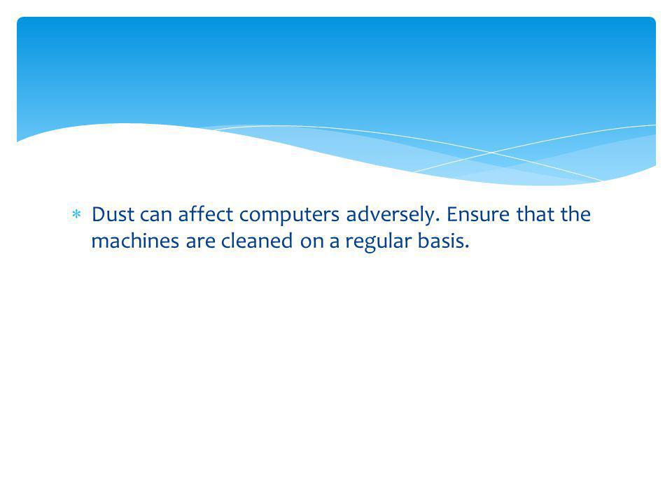 Dust can affect computers adversely