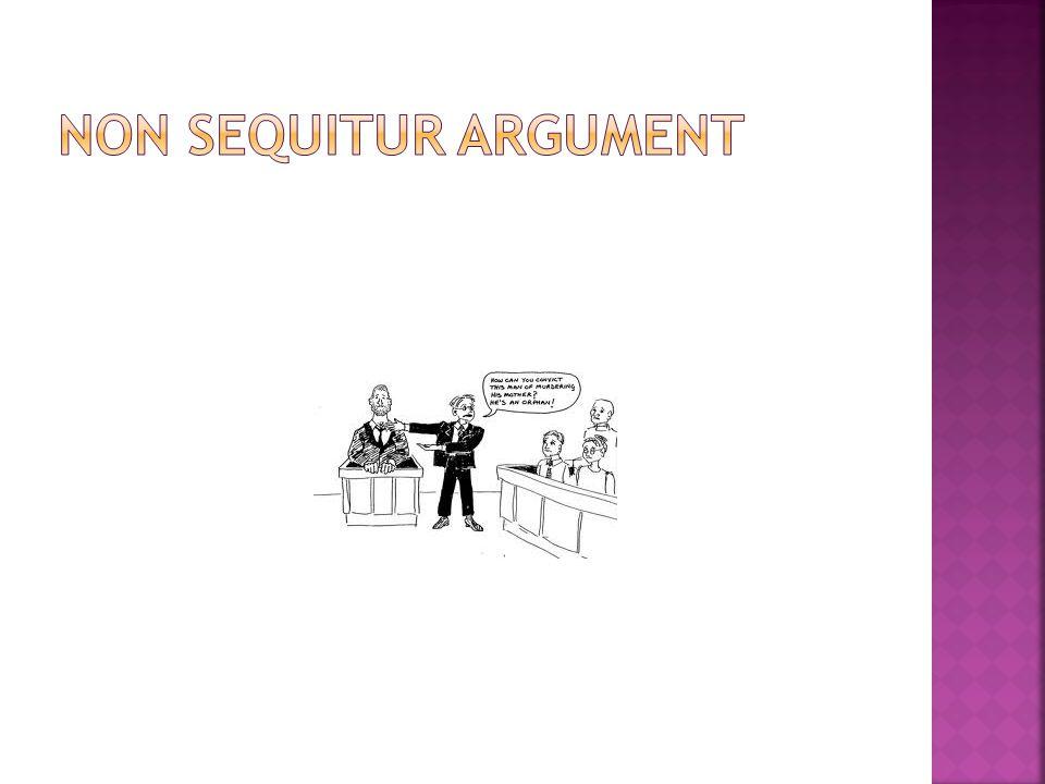 Non Sequitur Argument