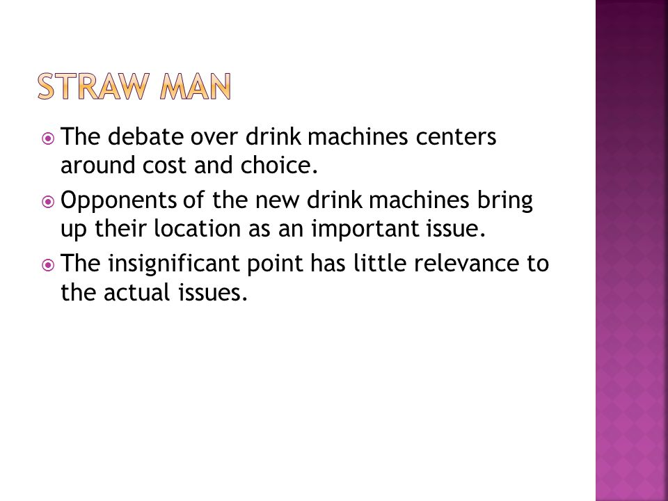 Straw Man The debate over drink machines centers around cost and choice.