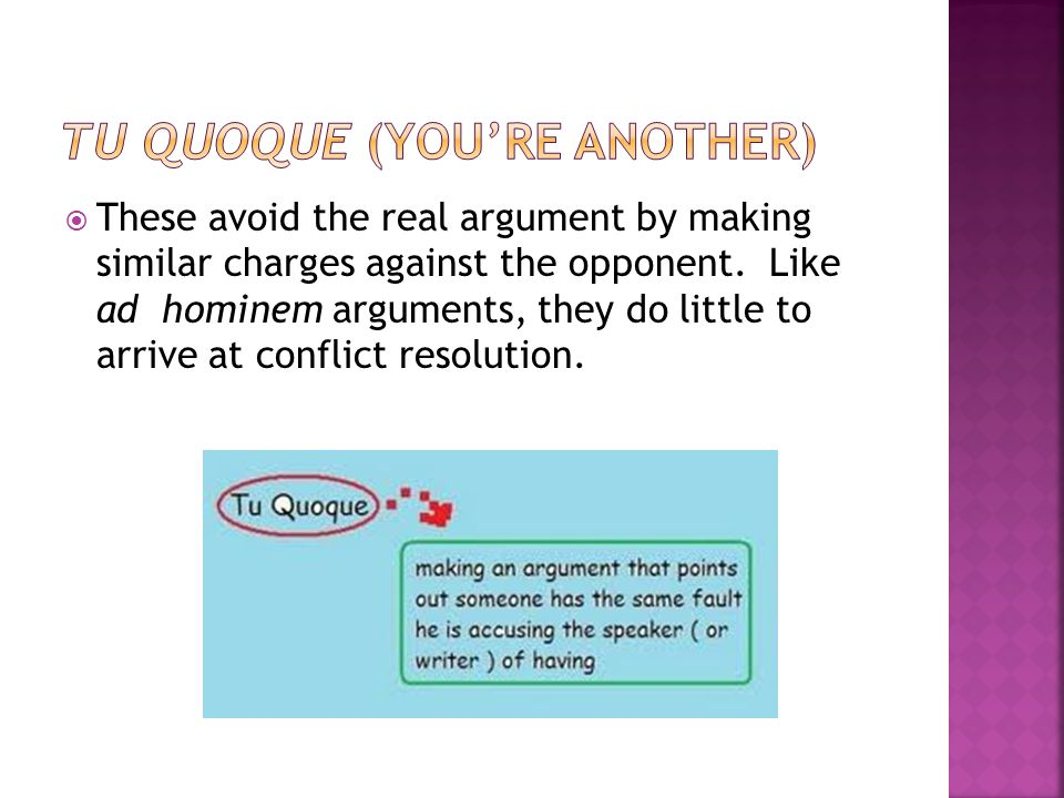 Tu Quoque (You're another)