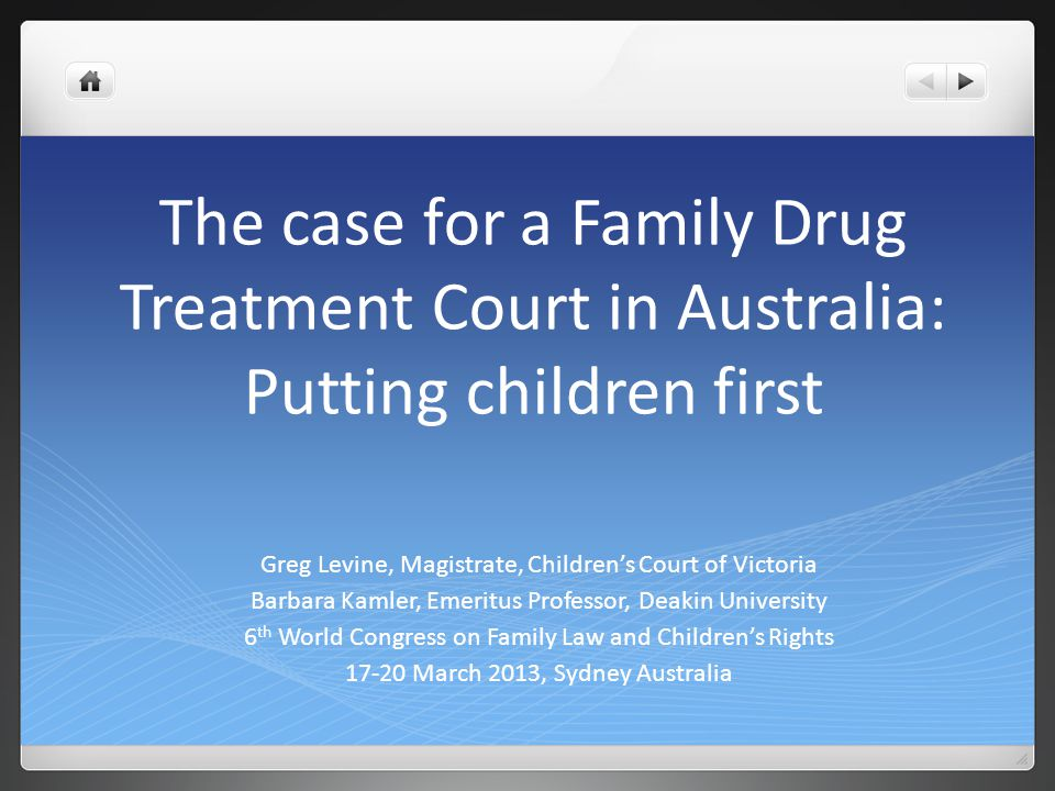 The case for a Family Drug Treatment Court in Australia: Putting children first