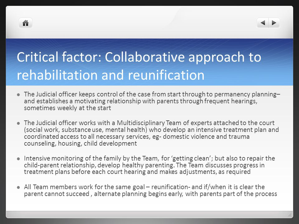 Critical factor: Collaborative approach to rehabilitation and reunification