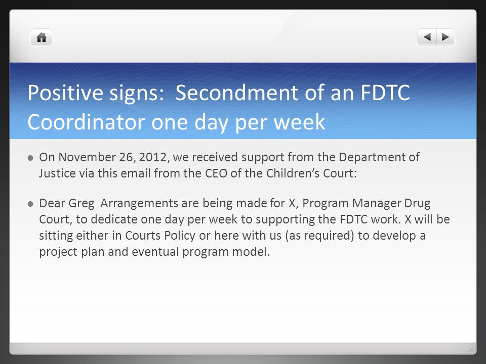 Positive signs: Secondment of an FDTC Coordinator one day per week