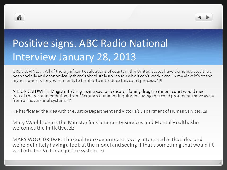 Positive signs. ABC Radio National Interview January 28, 2013