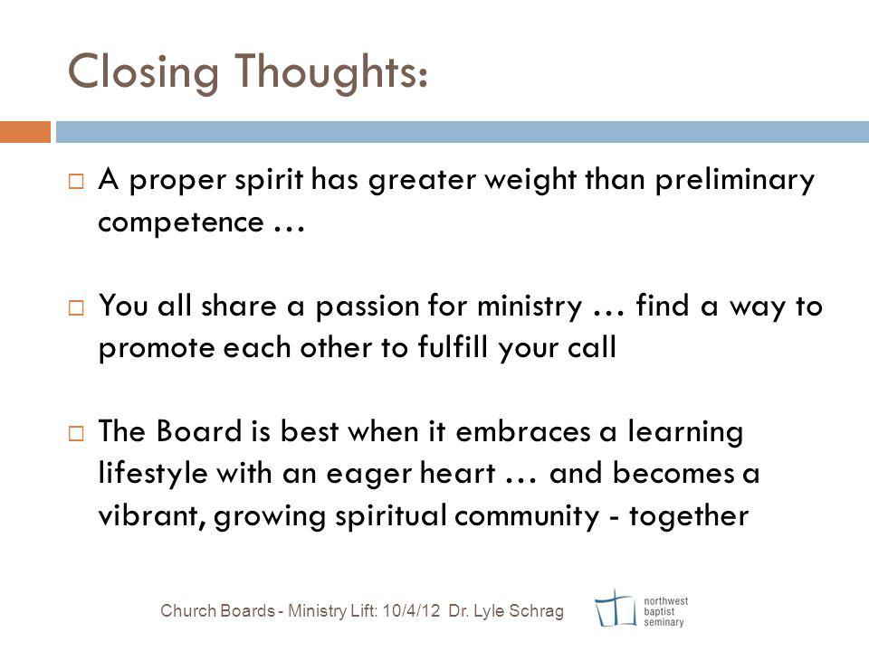 Closing Thoughts: A proper spirit has greater weight than preliminary competence …