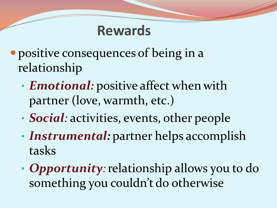 Rewards positive consequences of being in a relationship
