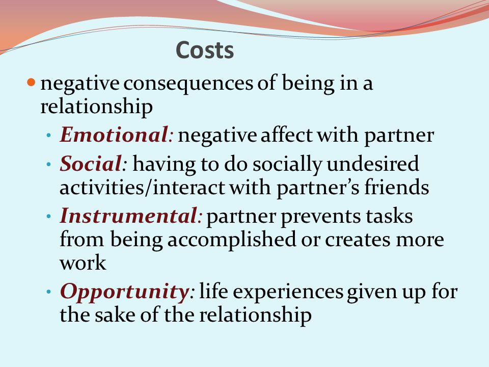 Costs negative consequences of being in a relationship