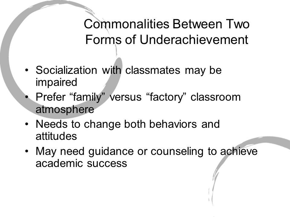 Commonalities Between Two Forms of Underachievement