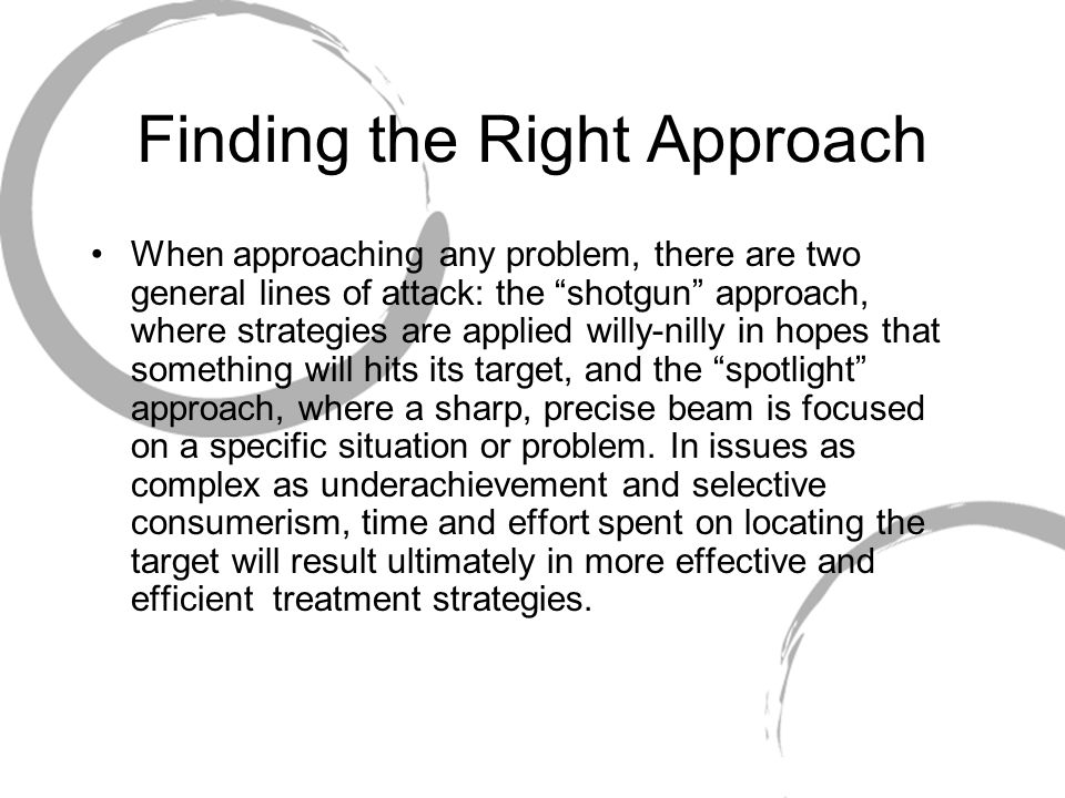 Finding the Right Approach