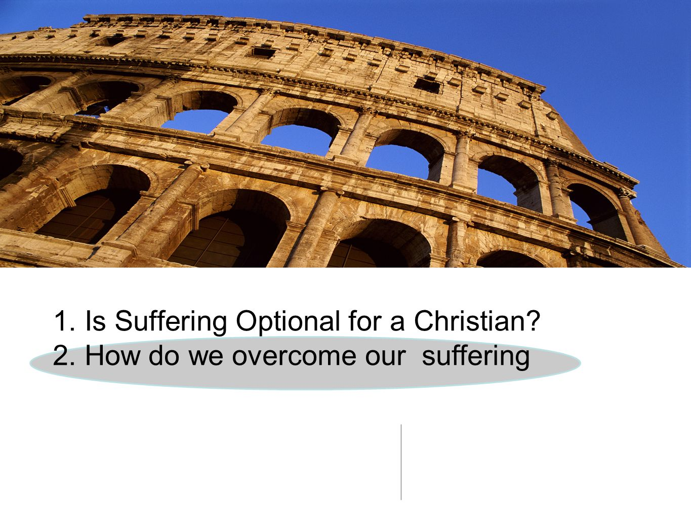 1. Is Suffering Optional for a Christian. 2