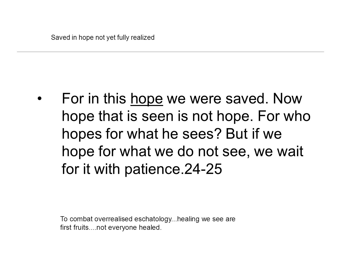 Saved in hope not yet fully realized