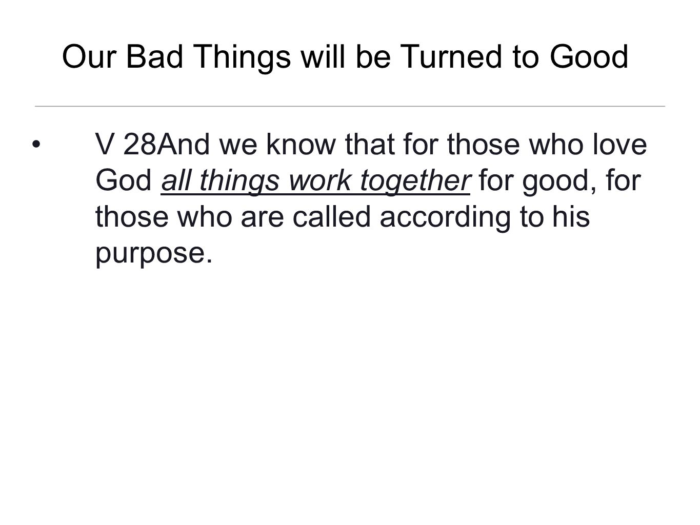 Our Bad Things will be Turned to Good