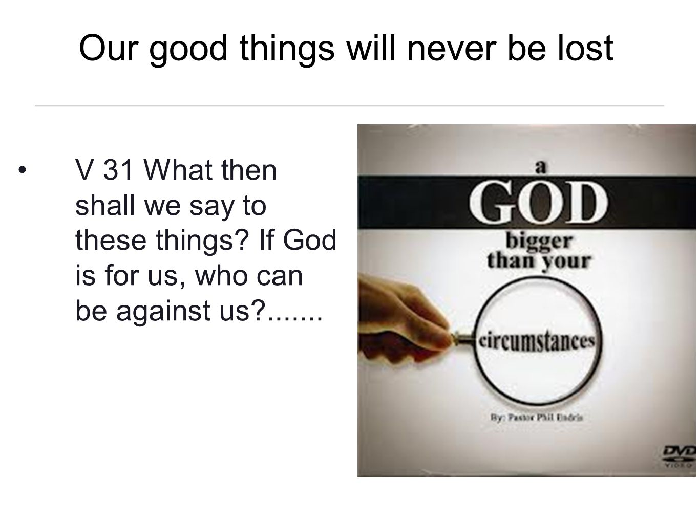 Our good things will never be lost